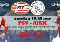 PSV – AJAX Zondag 16:45 Bier € 2,-